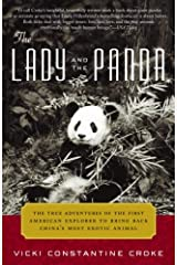 The Lady and the Panda: The True Adventures of the First American Explorer to Bring Back China's Most Exotic Animal Kindle Edition