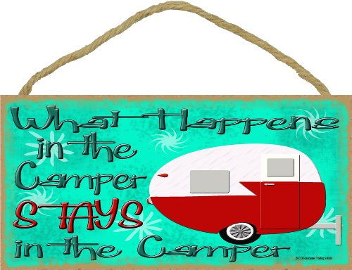 What Happens In The Camper Stays In The Camper Sign made our list of Inspirational And Funny Camping Quotes