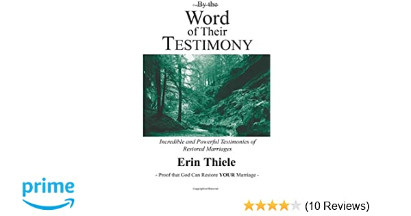 By the Word of Their Testimony: Incredible and Powerful Testimonies