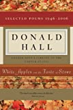 White Apples and the Taste of Stone, Donald Hall, 0618919996