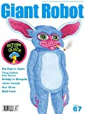 Giant Robot Issue No. 67 - Featuring Exclusive Story and Bonus Video Game by Boy's Club Artist Matt Furie