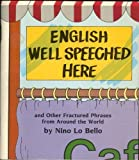 English Well Speeched Here, Nino Lo Bello, 084311245X