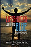 Lifeshocks Out of the Blue: Learning from Your Life's Experiences
