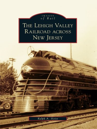 The Lehigh Valley Railroad across New Jersey (Images of Rail) (Diamond New Easton)