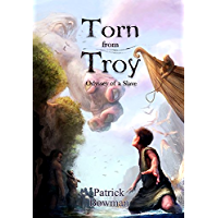 Torn from Troy: Odyssey of a Slave: Book 1