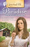 Love Finds You in Paradise, Pennsylvania, Loree Lough, 1934770663