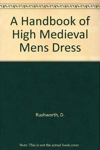 A Handbook of High Medieval Mens Dress
