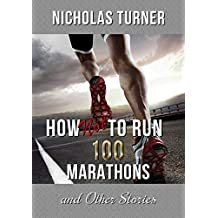 How Not To Run 100 Marathons: And Other Stories  *** Number 1 Sports Book ***