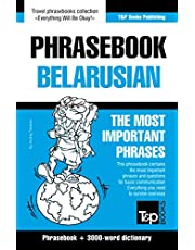 Phrasebook - Belarusian - The most important phrases: Phrasebook and 3000-word dictionary