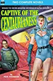 Captive of the Centaurianess & A Princess of Mars