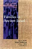 img - for Families in Ancient Israel (Family, Religion, and Culture) book / textbook / text book