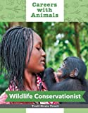 Wildlife Conservationist (Careers with Animals)