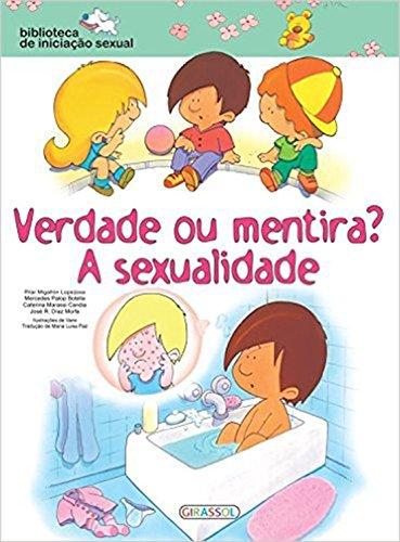 Verdade ou Mentira? A Sexualidade - Volume 4. Coleção Biblioteca de Iniciação Sexual