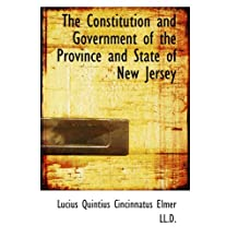 The Constitution and Government of the Province and State of New Jersey