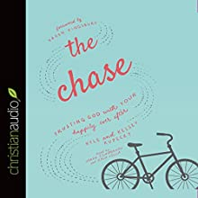 The Chase: Trusting God with Your Happily Ever After Audiobook by Kelsey Kupecky, Kyle Kupecky Narrated by Sarah Zimmerman, Zach Villa