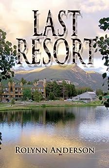 Last Resort by [Anderson, Rolynn]