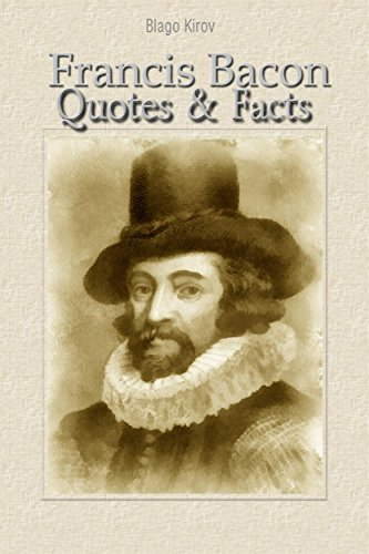 Francis Bacon Quotes Facts Kindle Edition By Blago