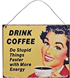 Nicola Spring Hanging Metal Vintage Wall Plaque - Drink Coffee, Do Stupid Things Faster With More...