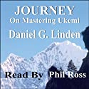 Journey: On Mastering Ukemi Audiobook by Daniel Linden Narrated by Phil Ross