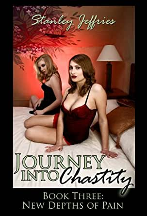 Journey Into Chastity, Book Two: The Ecstasy of Denial