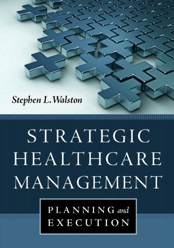 1567936008 - Strategic Healthcare Management: Planning and Execution