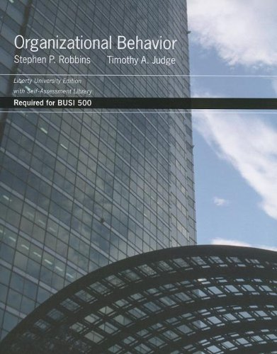 Organizational Behavior: Required for BUSI 500: Liberty University