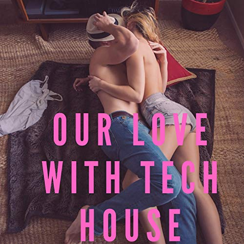 Our Love With Tech House - Tech Music House Love
