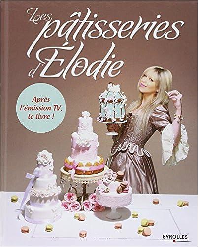 Les patisseries d'Elodie - Elodie Martins sur Bookys