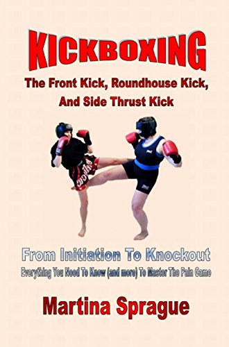 amazon com kickboxing the front kick roundhouse kick and side