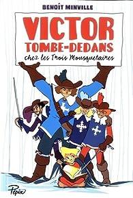 Victor Tombe-Dedans chez les Trois Mousquetaires par Benoît Minville