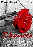 capa de Chances e Escolhas: Trilogia Chances - Livro 3