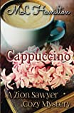 Cappuccino (A Zion Sawyer Cozy Mystery) (Volume 1) by  ML Hamilton in stock, buy online here