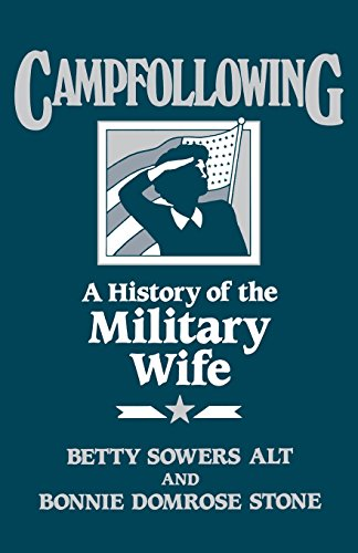 Campfollowing: A History of the Military Wife (Contributions in Afro-American and)