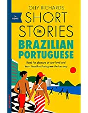 Short Stories in Brazilian Portuguese for Beginners: Read for pleasure at your level, expand your vocabulary and learn Brazilian Portuguese the fun way!