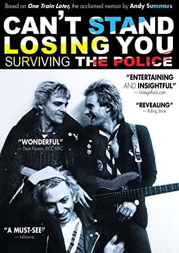 Can T Stand Losing You Surviving The Police Sting Andy Summers Stewart Copeland Documentary Andy Summers Sting Stewart Copeland Andy Grieve Lauren Lazin Movies Tv