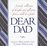Dear Dad, Tamara Nikuradse and Scott Matthews, 0517229900