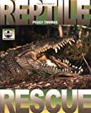 Reptile Rescue, Peggy Thomas, 0761332324