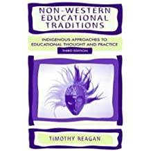 Non-Western Educational Traditions: Indigenous Approaches to Educational Thought and Practice (Sociocultural,...