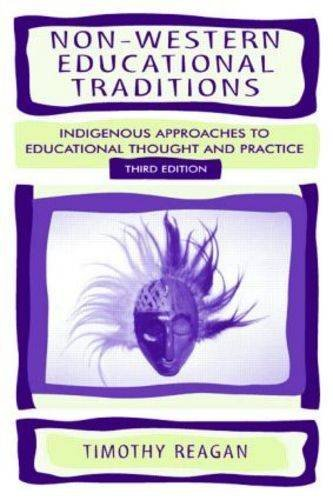 Non-Western Educational Traditions: Indigenous Approaches to Educational Throught and Practice (Sociocultural, Political, and Historical Studies in Education)