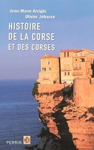 Histoire de la Corse et des Corses par Jean-Marie Arrighi