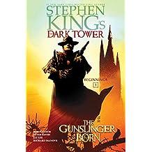 The Gunslinger Born (Stephen King's The Dark Tower: Beginnings)