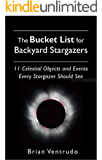 The Bucket List for Backyard Stargazers: 11 Celestial Objects and Events Every Stargazer Should See