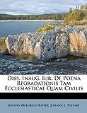 Diss Inaug Iur de Poena Regradationis Tam Ecclesiasticae Quam Civilis, Johann Friedrich Kayser, 1245419145