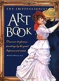 The Impressionist Art Book, Wenda B. O'Reilly, 1889613053