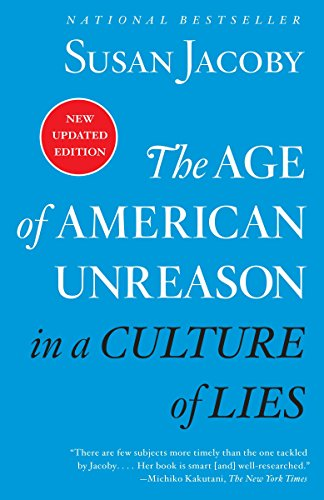 Books : The Age of American Unreason in a Culture of Lies