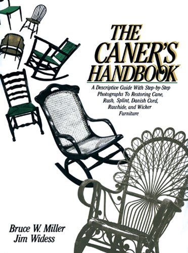 The Caner's Handbook: A Descriptive Guide With Step-By-Step Photographs for Restoring Cane, Rush, Splint, Danish Cord, Rawhide and Wicker ()