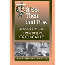 Tales, Then and Now: More Folktales As Literary Fictions for Young Adults annotated edition by Altmann, Anna E., de Vos, Gail (2001) Paperback