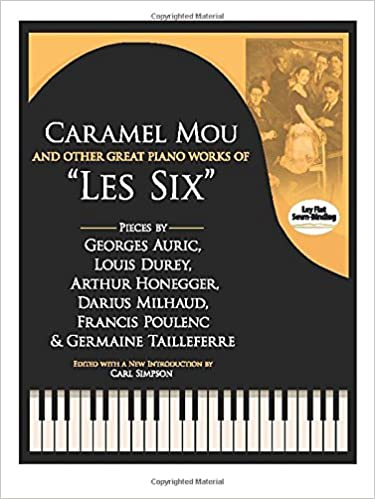 ">>REPACK>> Caramel Mou And Other Great Piano Works Of ""Les Six"": Pieces By Auric, Durey, Honegger, Milhaud, Poulenc And Tailleferre (Dover Classical Music For Keyboard And Piano Four Hands). permite Direct infrared along Follow Socce"
