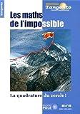 Tangente, Hors-série N° 49 : Les maths de l'impossible : La quadrature du cercle !