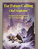 img - for Far future calling: Uncollected science fiction and fantasies of Olaf Stapledon book / textbook / text book